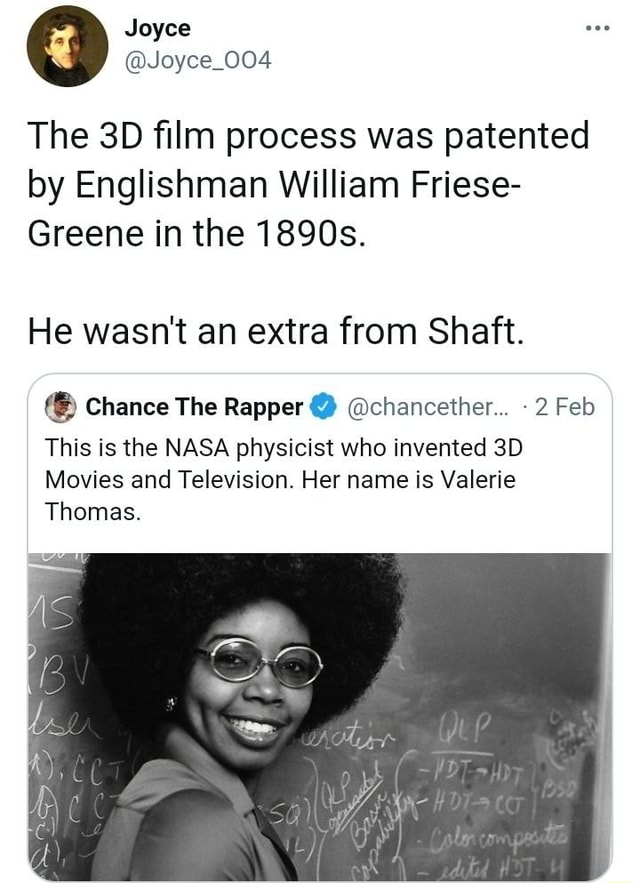 004 The 30 film process was patented by Englishman William Friese Greene in the 1890s. He wasn't an extra from Shaft. Chance The Rapper chancether 2 Feb This is the NASA physicist who invented Movies and Television. Her name is Valerie Thomas memes