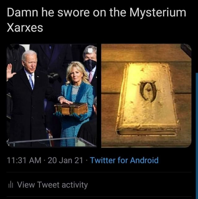 Damn he swore on the Mysterium Xarxes AM 20 Jan 21 Twitter for Android ill View Tweet activity meme