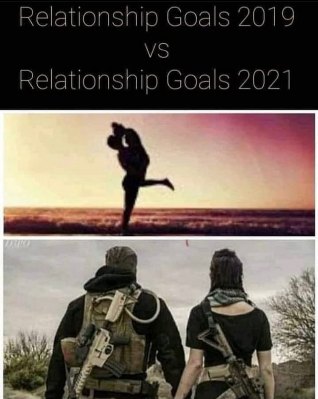 Relationship Goals 2019 VS Relationship Goals 2021 meme