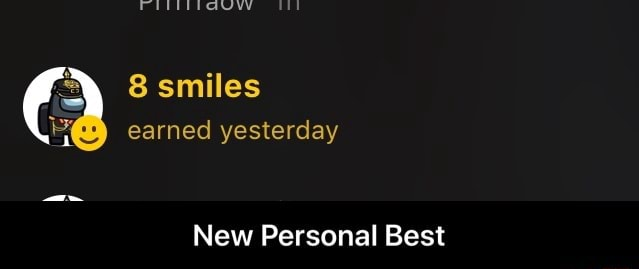 Smiles earned yesterday New Personal Best New Personal Best memes