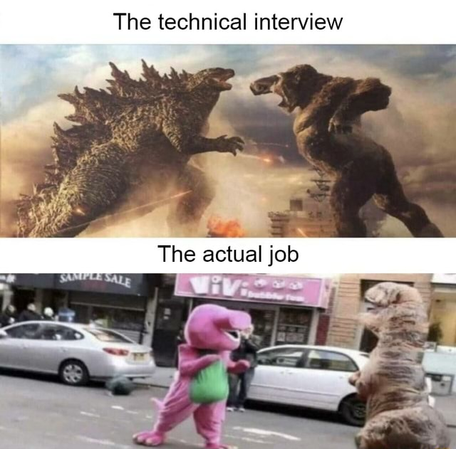The technical interview The actual job meme