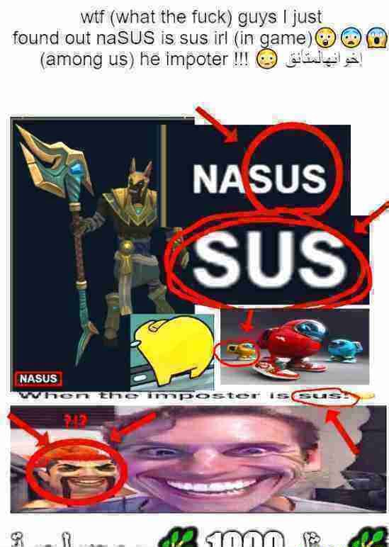 Wt what the fuck guys I just found out naSUS is sus irl among us he impoter memes