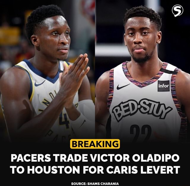 BREAKING PACERS TRADE VICTOR OLADIPO TO HOUSTON FOR CARIS LEVERT SOURCE SHAMS CHARANIA meme