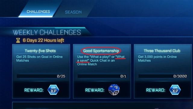 CHALLENGES WEEKLY CHALLENGES XX 6 Days 22 Hours left REWARD five Shots Good Sportsmanshp Three Thousand Get 25 Shots on Goal in Online Use the What a play or What Get 3,000 points in Online a save Quick Chat in an Matches REWARD Online Match REWARD memes