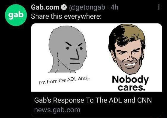 Gab Share this everywhere Gab's Response To The ADL and CNN memes
