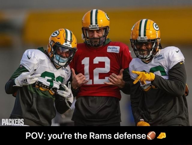 PACKER POV you're the Rams defense POV you're the Rams defense memes