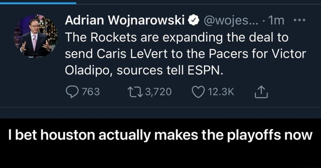 Adrian Wojnarowski wojes 1m The Rockets are expanding the deal to send Caris LeVert to the Pacers for Victor Oladipo, sources tell ESPN. 763 1N3720 ft, I bet houston actually makes the playoffs now I bet houston actually makes the playoffs now memes