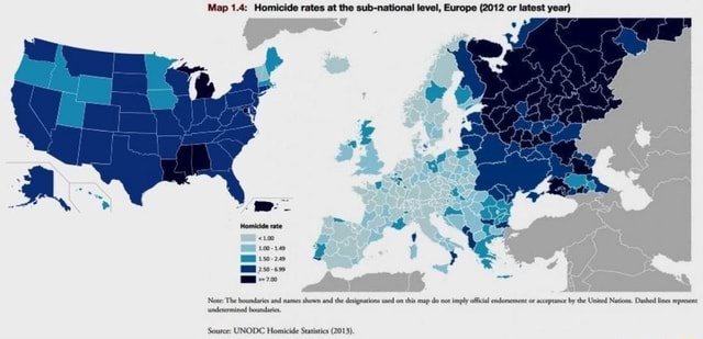 Map 1.4 Homicide rates at the sub national level, Europe 2012 or latest year Homicide rte 100 Nowe The boundaties names shown the designations wed on this map do not imply ofkcial endomsement or sceptance by the United Nations. Dashed lines seprsent undetermined bourdaic, Source UNODC Homicide Seatistics 2013 memes