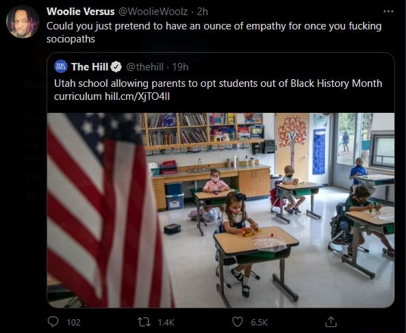 Could you just pretend to have an ounce of empathy for once you fucking Woolie Versus WoolieWoolz sociopaths The Hill thehill Utah school allowing parents to opt students out of Black History Month curriculum memes