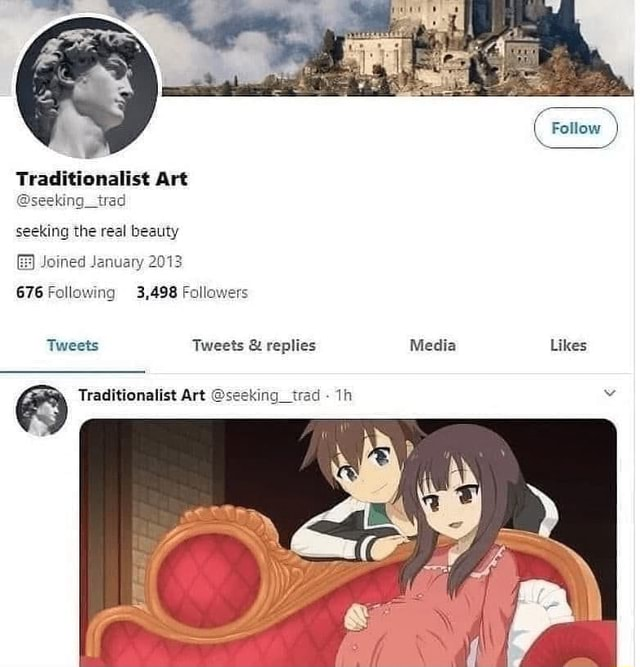 Traditionalist Art seeking trad seeking the real beauty Joined January 2013 676 Following 3,498 Followers Follow Tweets Tweets  and  replies Media Likes Traditionalist Art seeking trad memes