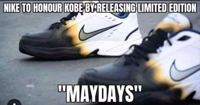 NIKE TO HONOUR KOBE, BY'RELEASING LIMITED EDITION MAYDAYS meme