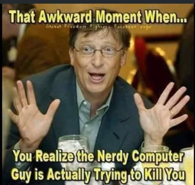 That Awkward Moment When You he Nerdy Computer Guy i is meme