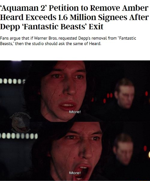 AG 2 Petition to Remove Amber Heard Exceeds 1.6 Million Signees After Depp Fantastic Beasts Exit Fans argue that if Warner Bros. requested Depp's removal from Fantastic Beasts, then the studio should ask the same of Heard. More meme