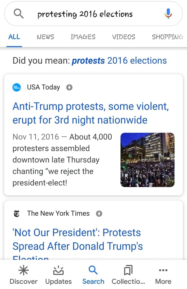 Q protesting 2016 elections ALL NEWS IMAGES SHOPPIN Did you mean protests 2016 elections USAToday Anti Trump protests, some violent, erupt for night nationwide Nov 11, 2016 About 4,000 protesters assembled downtown late Thursday chanting we reject the president elect TheNewYorkTimes Not Our President Protests Spread After Donald Trump's Claaatian Discover Updates Search Collectio More memes