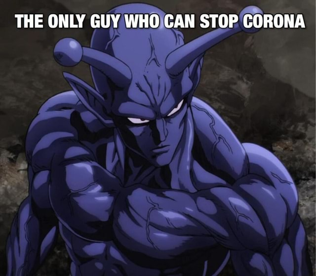 THE ONLY GUY WHO CAN STOP CORONA memes