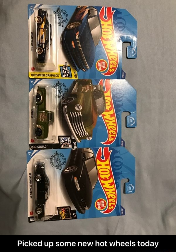 Picked up some new hot wheels today  Picked up some new hot wheels today meme