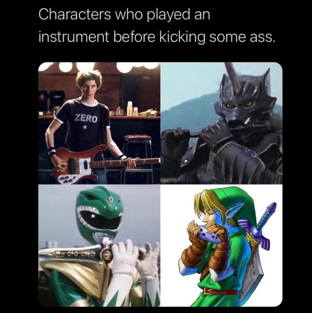 Characters who played an instrument before kicking some ass. he memes