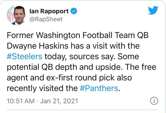 Lan Rapoport Former Washington Football Team QB Dwayne Haskins has a visit with the Steelers today, sources say. Some potential QB depth and upside. The free agent and ex first round pick also recently visited the Panthers. AM  Jan 21, 2021 meme