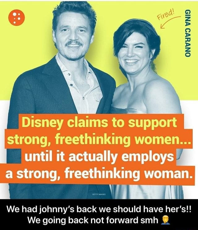Disney claims to support strong, freethinking women until it actually employs a strong, freethinking woman. We had johnny's back we should have her's  We going back not forward smh   We had johnny's back we should have her's  We going back not forward smh  memes