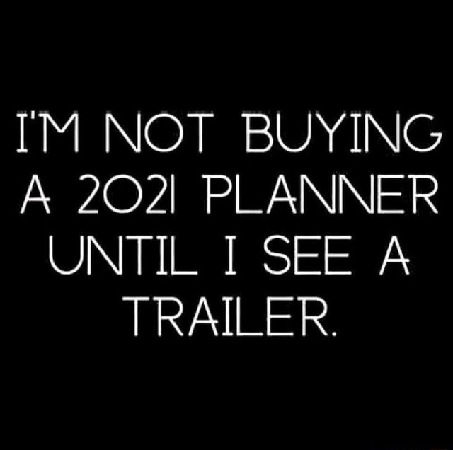 IM NOT BUYING PLANNER UNTIL I SEE A TRAILER memes