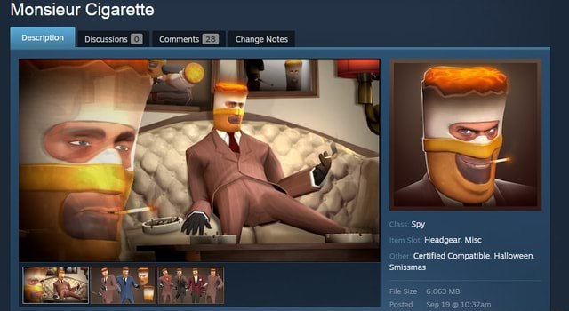Monsieur Cigarette OO Discussion Comments Change Notes Class Spy iter tem Slot Headgear, Misc Other Certified Compatible, Halloween, Smissmas FileSize 6663 MB Posted Sep 19 meme