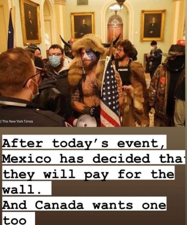 After today's event Mexico has decided tha they will pay for the And Canada wants one too memes