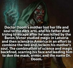 Doctor Doom mother arts, lost her his life father and died soul tothedark arts, ahd his father died trying Victor after he studied was magic killed in by the ron. Victor studied magic in Americain Latveria an effort to and then combine the two Americain and reclaim an his effort to mother's combine the two and reclaim his mother's soul. The combination scarring of science faceiand and magic backfired, todon scarring mask, his faceiand and leading name him Dr. todon the mask, armor, and the name Dr. Doom meme