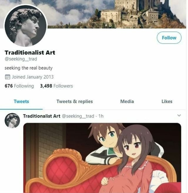 Traditionalist Art seeking trad seeking the real beauty Joined January 2013 676 Following 3,498 Followers Tweets Tweets  and  replies Traditionalist Art seeking trad Th th Media Follow Likes memes