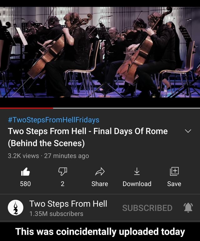 TwoStepsFromHellFridays Two Steps From Hell Final Days Of Rome Behind the Scenes 3.2K views 27 minutes ago 580 2 Share Download Save Two Steps From Hell SUBSCRIBED 1.35M subscribers This was coincidentally uploaded today This was coincidentally uploaded today memes