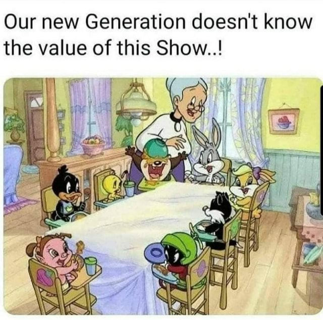 Our new Generation doesn't know the value of this Show memes