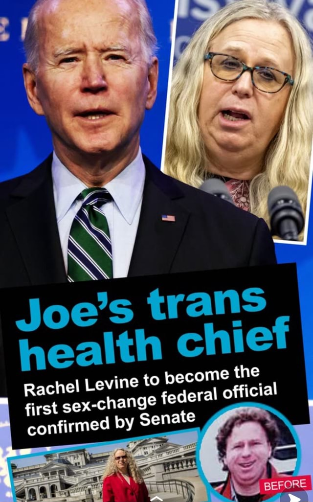 Joe's trans health chief I Rachel Levine to become deral the I first sex change federal official I BEFORE confirmed by Senate meme