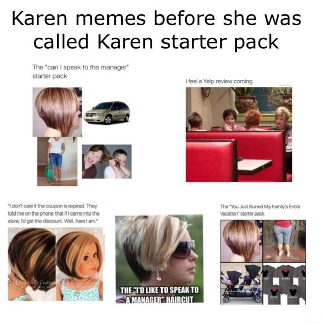 Karen memes before she was called Karen starter pack The can I speak to the manager* starter pack feel a Yelp review coming