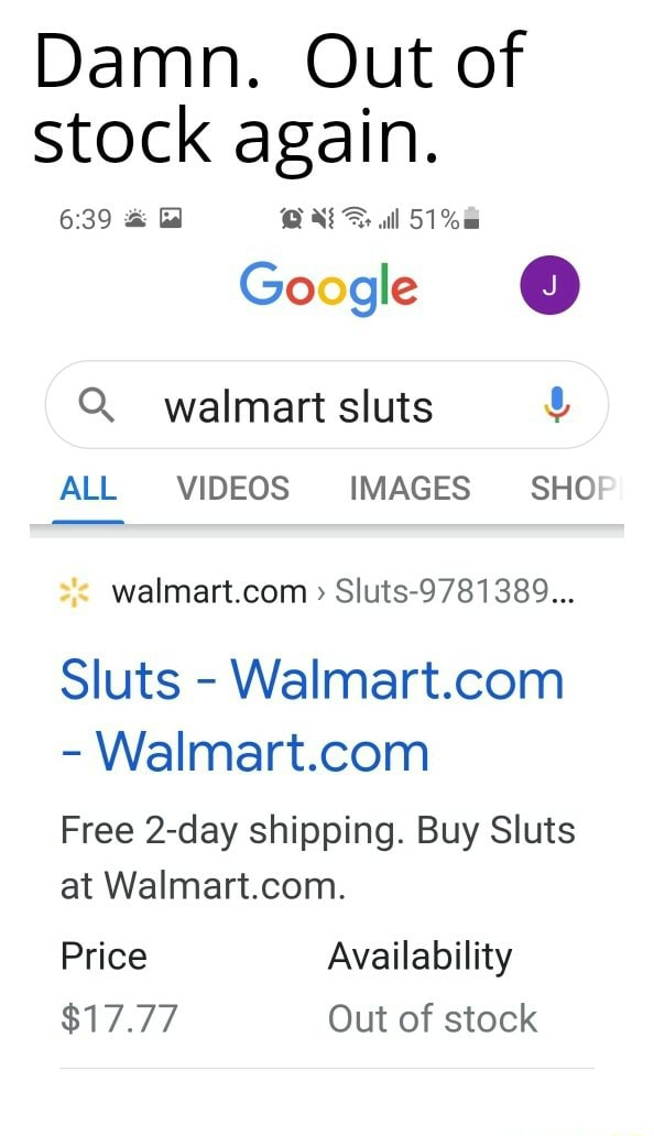 Damn. Out of stock again. Gd ll Go ge  walmart sluts ALL IMAGES SHOP  Sluts 9781389 Sluts  Free 2 day shipping. Buy Sluts at Walmart.com. Price Availability $17.77 Out of stock memes