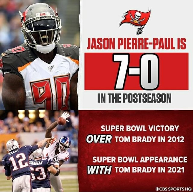 JASON PIERRE PAUL IS IN THE POSTSEASON SUPER BOWL VICTORY OVER TOM BRADY IN 2012 SUPER BOWL APPEARANCE WITH TOM BRADY IN 2021 CBS SPORTS HQ memes