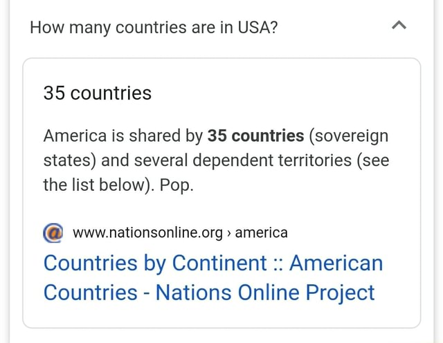 How many countries are in USA 35 countries America is shared by 35 countries sovereign states and several dependent territories see the list below . Pop. america Countries by Continent American Countries  Nations Online Project memes