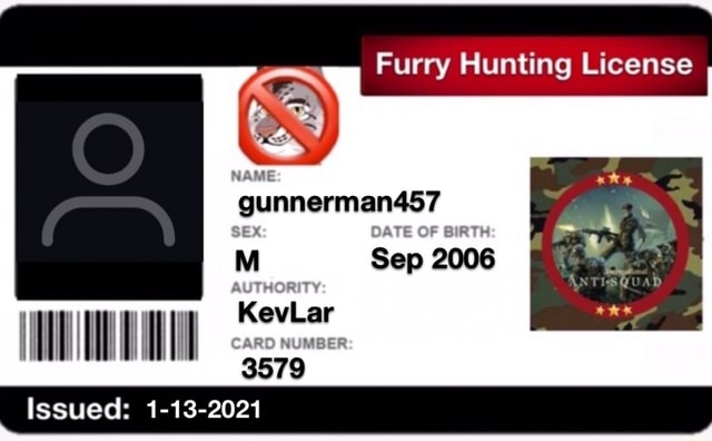 Furry Hunting License SEX DATS OF Sep 2008 AUITHIORITY Kewler NUMBER Issued 1 13 2021 meme