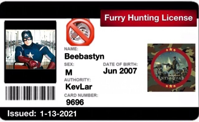 Furry lunting License NAME Beebastyn Jun 2007 KevLar 9696 Issued 1 13 2021 meme