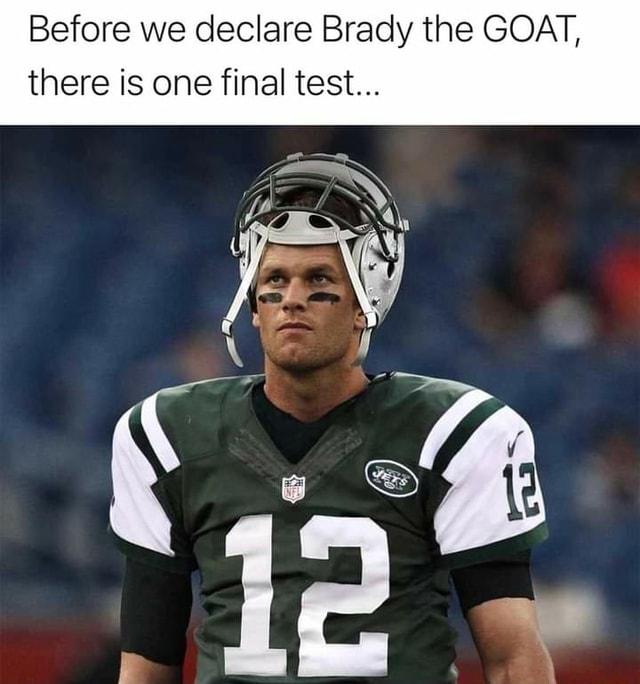 Before we declare Brady the GOAT, there is one final test meme
