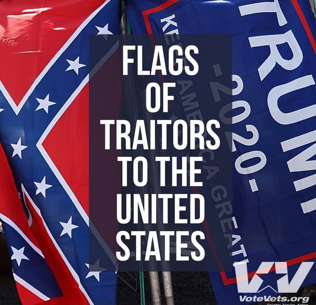 FLAGS OF TRAITORS TO THE UNITED STATES meme