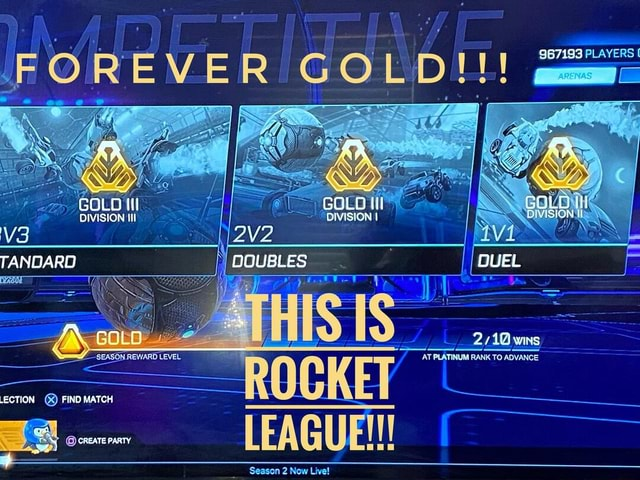 FOREVER GOLD AA AK BOLD DIVISION TANDARD I DOUBLES H iS S wins REWARD LEVEL R 0 KFT AT PLATINUM RANK TO ADVANCE LECTION XX FIND MATCH CREATE PARTY LEAGUE GOLD DIVISION I DUEL meme