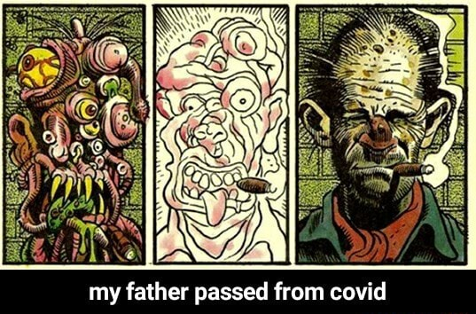 My father passed from covid my father passed from covid memes