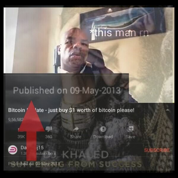 *th Published on 09 May 2013 Bitcoin ate  just buy $1 worth of bitcoin please 9,56,582 9 e 60 Shi Download av Da ib OF 09 May 20 3 memes