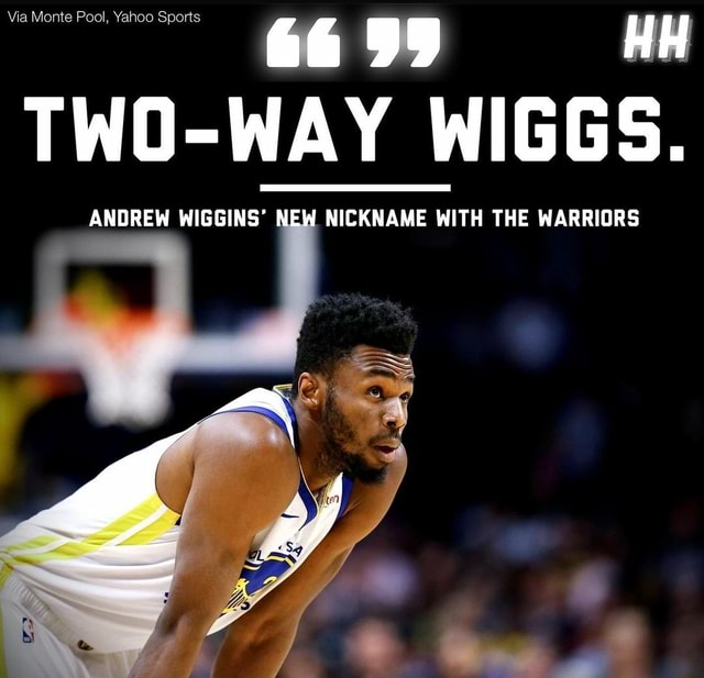 Via Monte Pool, Yahoo Sports HH TWO WAY WIGGS. ANDREW WIGGINS NEW NICKNAME WITH THE WARRIORS memes