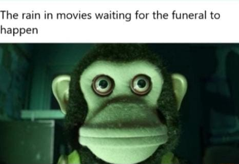 The rain in movies waiting for the funeral to happen memes