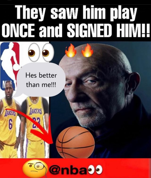 They saw him play ONCE and SIGNED HIM Hes better than me memes
