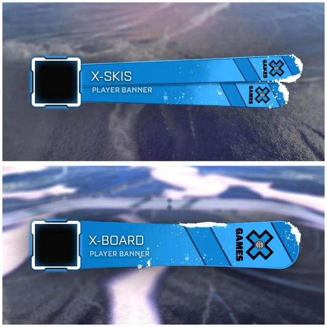 X SKIS PLAYER BANNER X BOARD PLAYER BANNER oi memes
