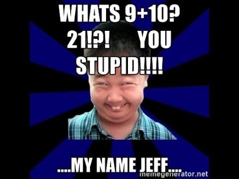 WHATS YOU STUPID MY NAME JEFF memes