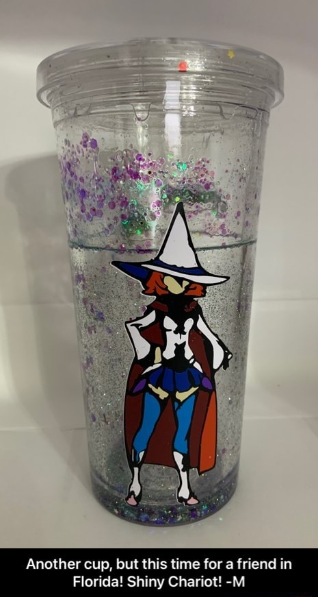 Another cup, but this time for a friend in Florida Shiny Chariot M Another cup, but this time for a friend in Florida Shiny Chariot M meme