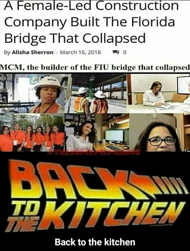Construction Company Built The Florida Bridge That Collapsed By Alisha Sherron March 16, 2018 0 MCM, the builder of the FIU bridge that collapsed CHEN s Back to the kitchen Back to the kitchen memes
