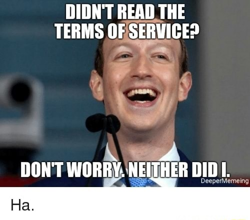 DIDN'T READ THE TERMS OF SERVICE DON'T WORRY. NEITHER DIDI. Fla memes